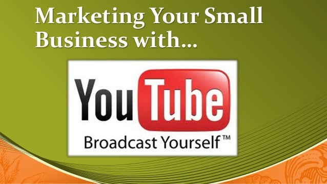 Marketing Your SmallBusiness with…