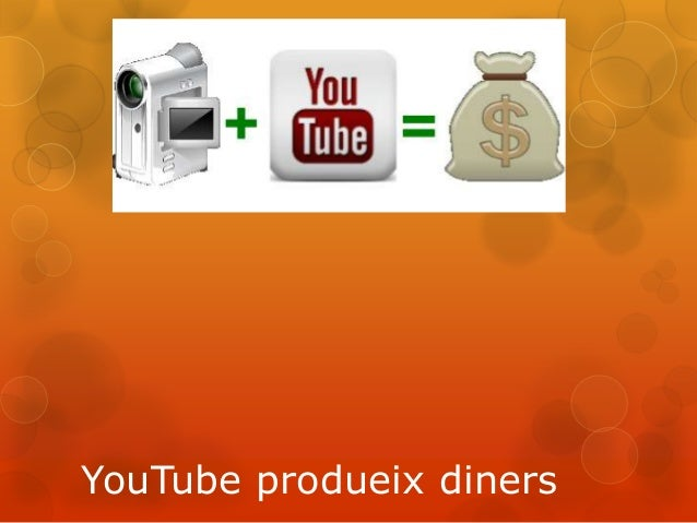 YouTube produeix diners