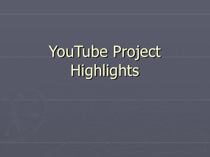 YouTube Project Highlights