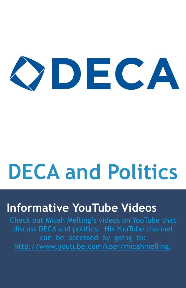 DECA and PoliticsInformative YouTube VideosCheck out Micah Melling's videos on YouTube that discuss DECA and politics. His...