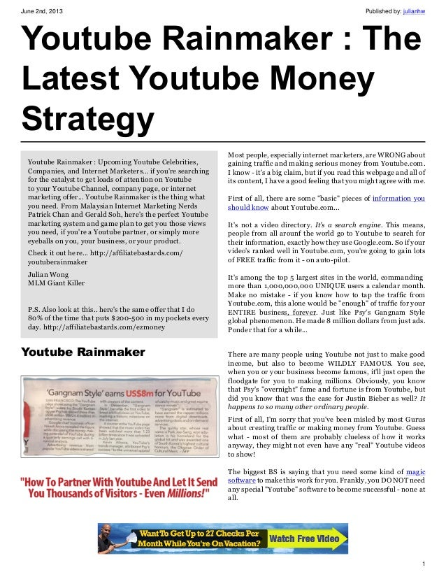 June 2nd, 2013 Published by: julianhw1Youtube Rainmaker : TheLatest Youtube MoneyStrategyYoutube Rainmaker : Upcoming Yout...