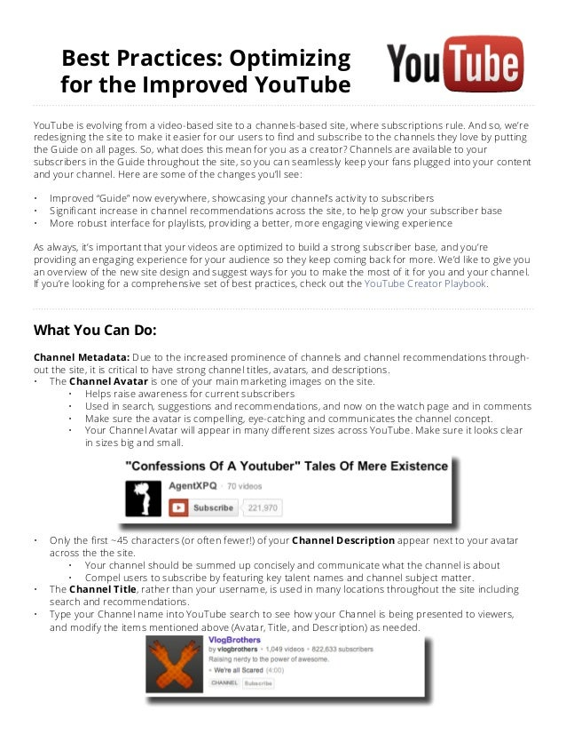 Best Practices: Optimizing       for the Improved YouTubeYouTube is evolving from a video-based site to a channels-based s...