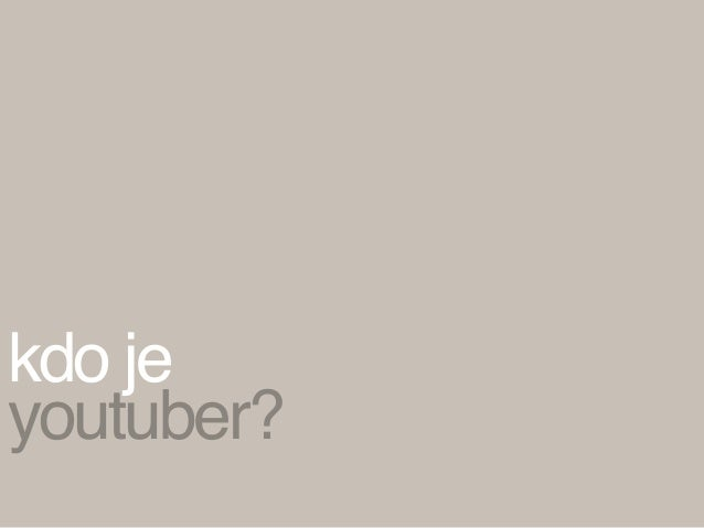 a kdo je tedy youtuber?