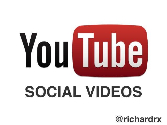 SOCIAL VIDEOS @richardrx
