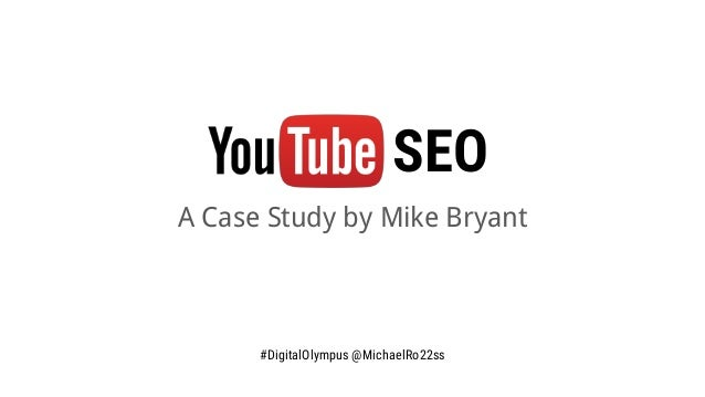 SEO A Case Study by Mike Bryant #DigitalOlympus @MichaelRo22ss