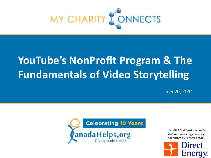 YouTube's NonProfit Program & TheFundamentals of Video Storytelling                            July 20, 2011              ...