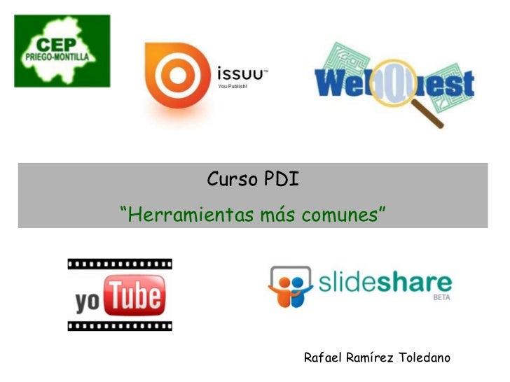 """Curso PDI """" Herramientas más comunes"""" Rafael Ramírez Toledano"""