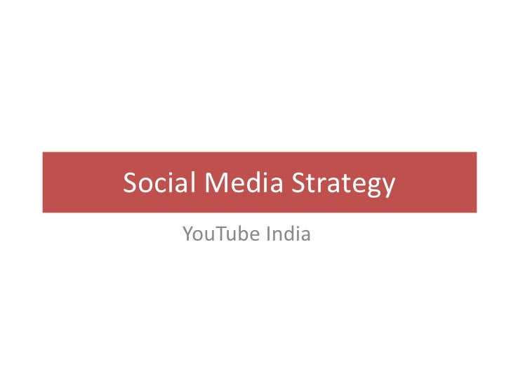 Social Media Strategy    YouTube India