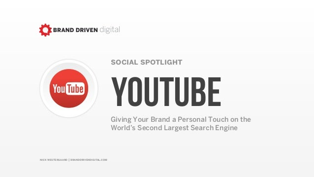 nick westergaard | branddrivendigital.com social spotlight youtubeGiving Your Brand a Personal Touch on the World's Second...