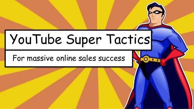 YouTube Super Tactics For massive online sales success
