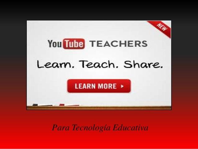 Para Tecnología Educativa