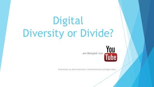 DigitalDiversity or Divide?                                    am Beispiel von                       .       Präsentation ...