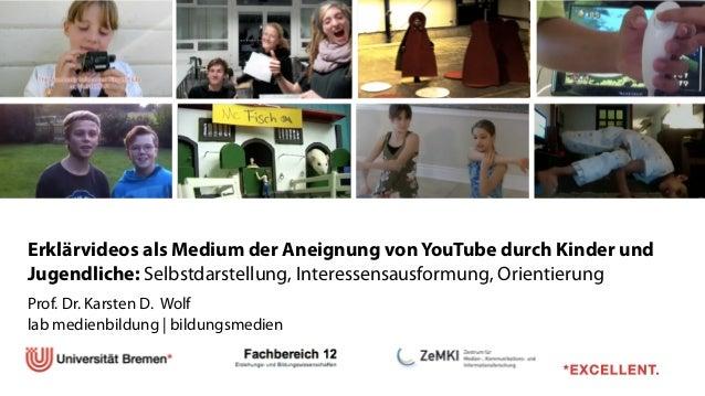 ! Erklärvideos als Medium der Aneignung von YouTube durch Kinder und Jugendliche: Selbstdarstellung, Interessensausformung...