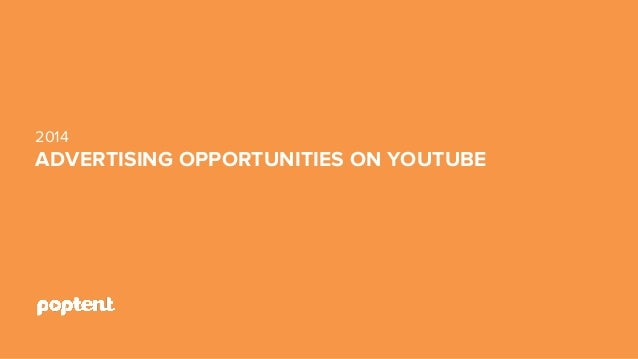 2014  ADVERTISING OPPORTUNITIES ON YOUTUBE