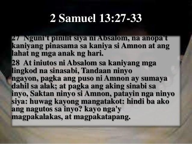 29 At ginawa ng mga lingkod ni Absalom kay Amnon kung ano ang iniutos ni Absalom. Nang magkagayo'y nagsitindig ang lahat n...