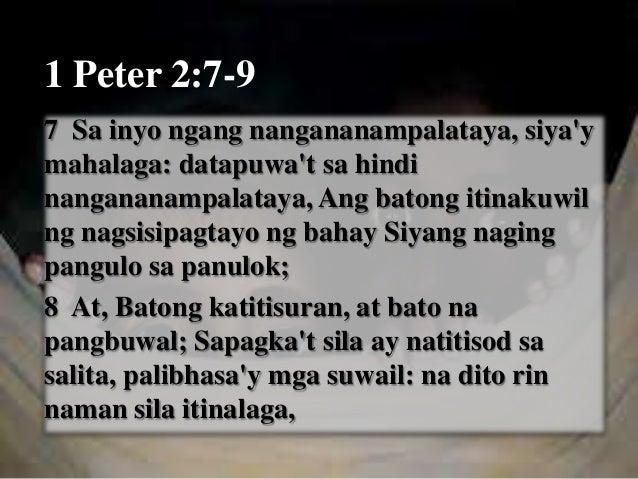 9 Datapuwa't kayo'y isang lahing hirang, isang makaharing pagkasaserdote, bansang banal, bayang pagaaring sarili ng Dios, ...