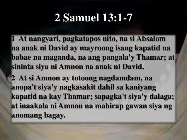 3 Nguni't si Amnon ay may isang kaibigan na ang pangala'y Jonadab, na anak ni Simea na kapatid ni David: at si Jonadab ay ...