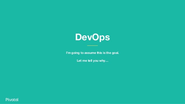 DevOps I'm going to assume this is the goal. Let me tell you why…