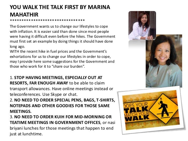 YOU WALK THE TALK FIRST BY MARINAMAHATHIR********************************The Government wants us to change our lifestyles ...