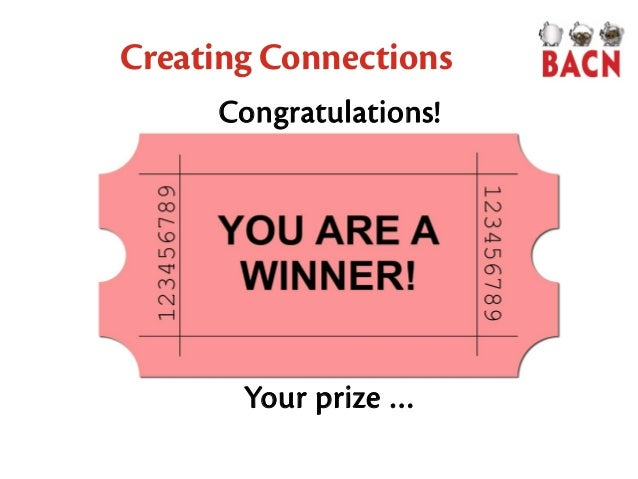 Creating Connections Congratulations! Your prize …