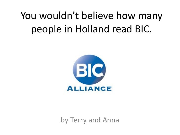 You wouldn't believe how many people in Holland read BIC.<br />by Terry and Anna<br />