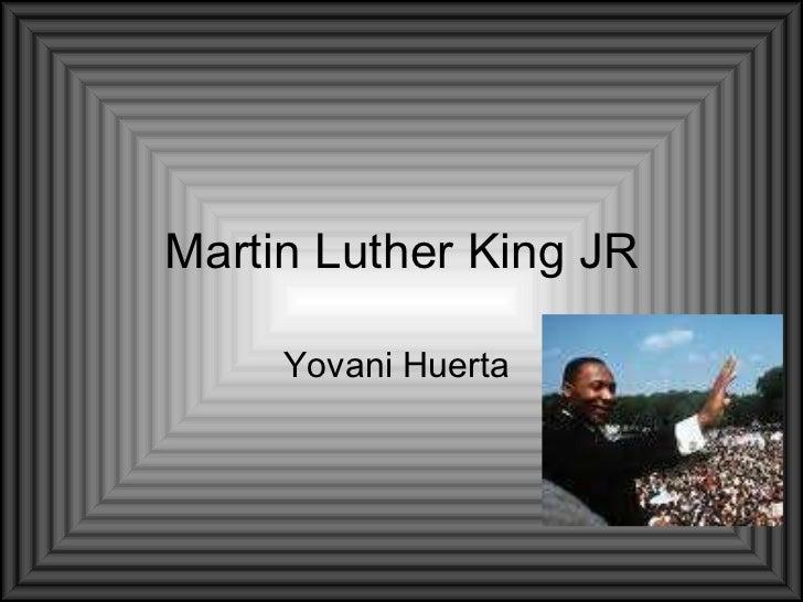Martin Luther King JR Yovani Huerta