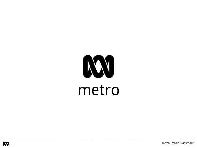 metro - Media Transcoder metro
