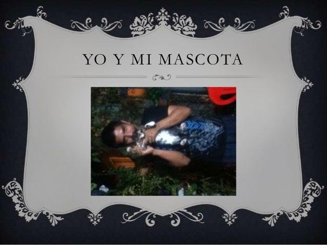 YO Y MI MASCOTA
