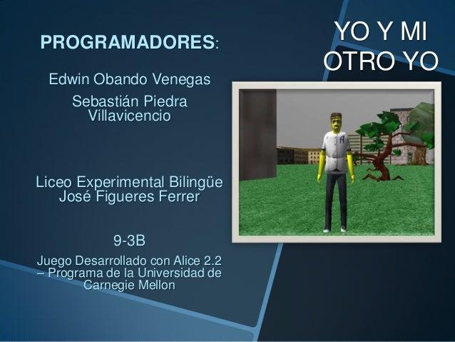 PROGRAMADORES: Edwin Obando Venegas Sebastián Piedra Villavicencio  Liceo Experimental Bilingüe José Figueres Ferrer 9-3B ...