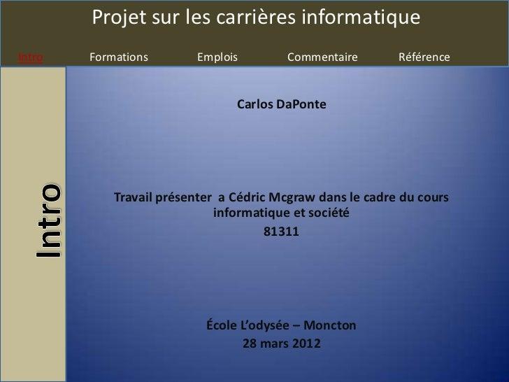Projet sur les carrières informatiqueIntro   Formations       Emplois         Commentaire       Référence                 ...