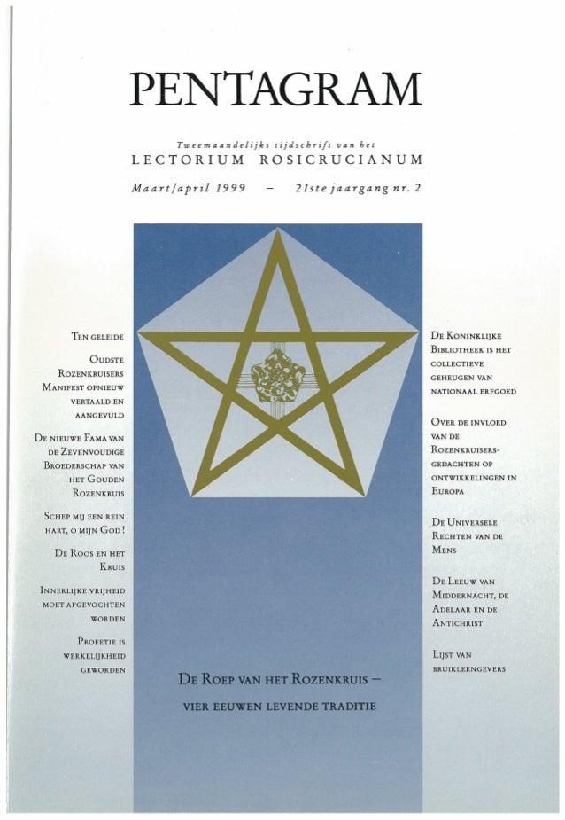 PENTAGRAM Tweemaandelijks tijdschrift van het LECTORIUM ROSICRUCIANUM TEN GELEIDE OuDsTE R0zENKRuIsERs MANIFEST OPNIEUW VE...