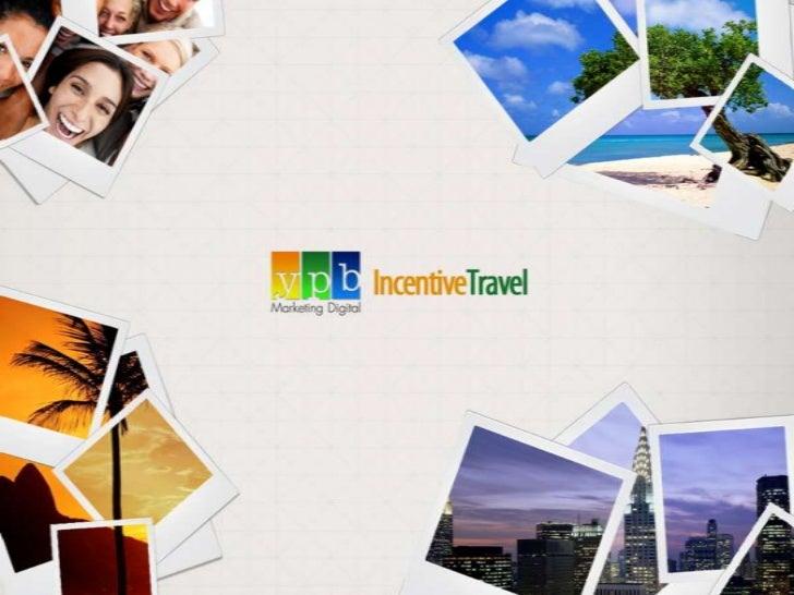 Viagem está no topo da lista depreferências de premiação de umacampanha de incentivo.É sonho.Um verdadeiro objeto de desejo.
