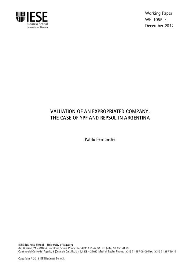 IESE Business School-University of Navarra - 1 VALUATION OF AN EXPROPRIATED COMPANY: THE CASE OF YPF AND REPSOL IN ARGENTI...
