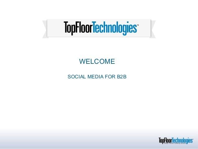 WELCOMESOCIAL MEDIA FOR B2B