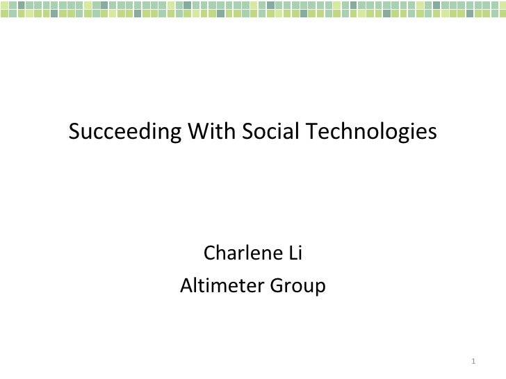 Succeeding With Social Technologies Charlene Li Altimeter Group