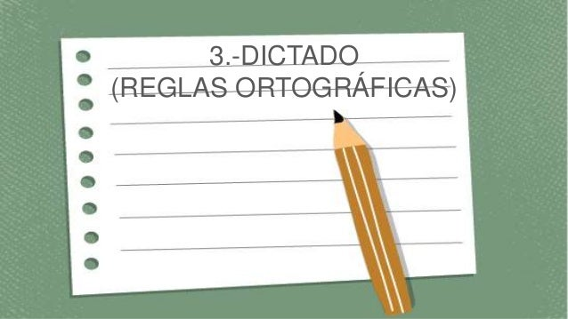 3.-DICTADO (REGLAS ORTOGRÁFICAS)