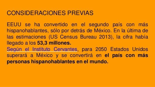 CONSIDERACIONES PREVIAS EEUU se ha convertido en el segundo país con más hispanohablantes, sólo por detrás de México. En l...
