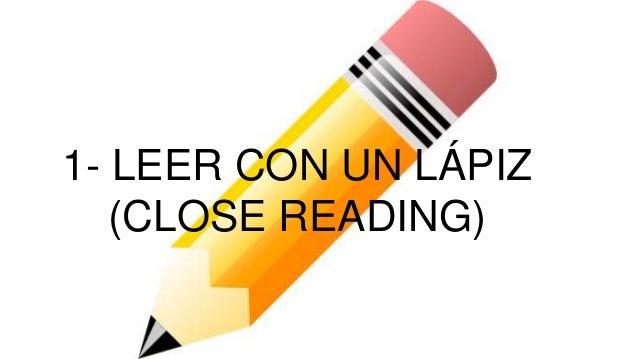 1- LEER CON UN LÁPIZ (CLOSE READING)