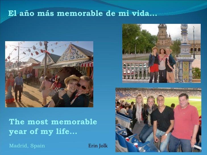 El año más memorable de mi vida…The most memorableyear of my life…Madrid, Spain    Erin Jolk