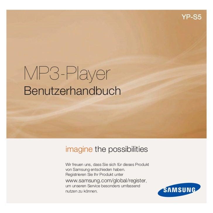 YP-S5     MP3-Player Benutzerhandbuch          imagine the possibilities       Wir freuen uns, dass Sie sich für dieses Pr...