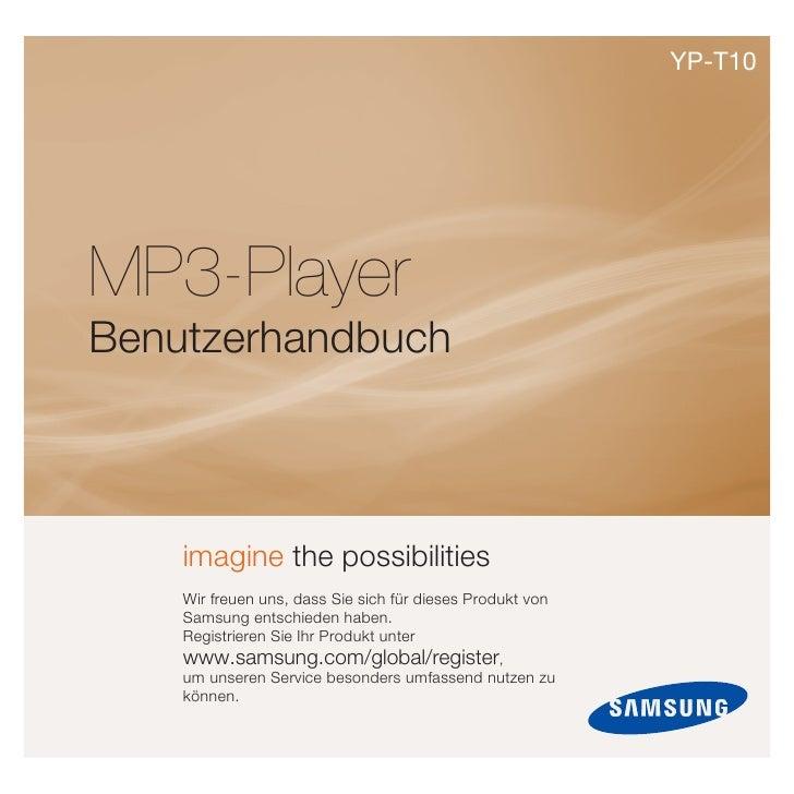 YP-T10     MP3-Player Benutzerhandbuch        imagine the possibilities     Wir freuen uns, dass Sie sich für dieses Produ...