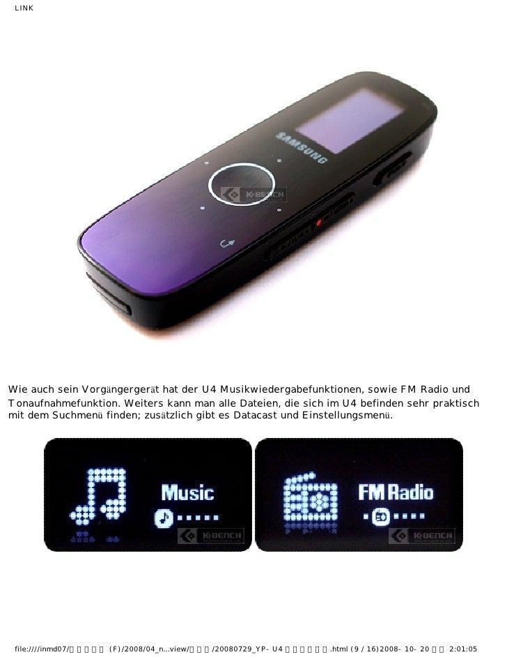 LINKWie auch sein Vorgängergerät hat der U4 Musikwiedergabefunktionen, sowie FM Radio undTonaufnahmefunktion. Weiters kann...
