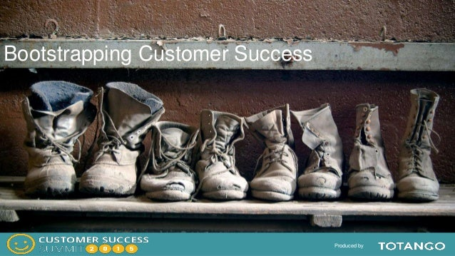 Produced by Bootstrapping Customer Success