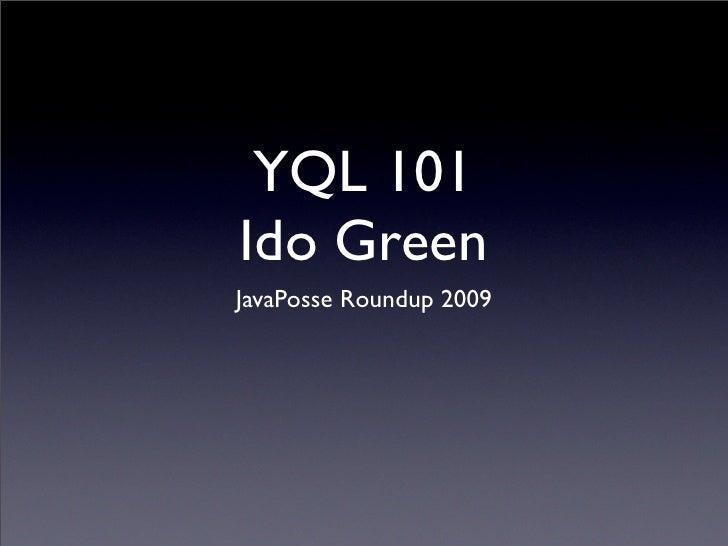 YQL 101 Ido Green JavaPosse Roundup 2009