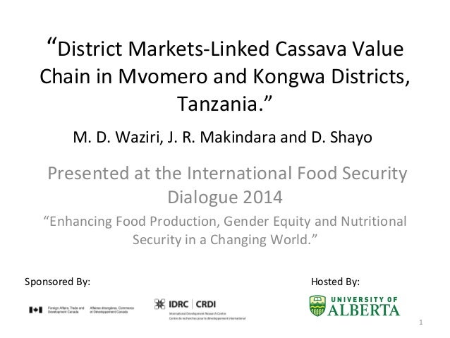 """""""District Markets-Linked Cassava Value Chain in Mvomero and Kongwa Districts, Tanzania."""" Presented at the International Fo..."""