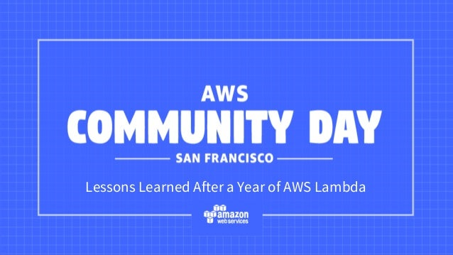Lessons Learned After a Year of AWS Lambda
