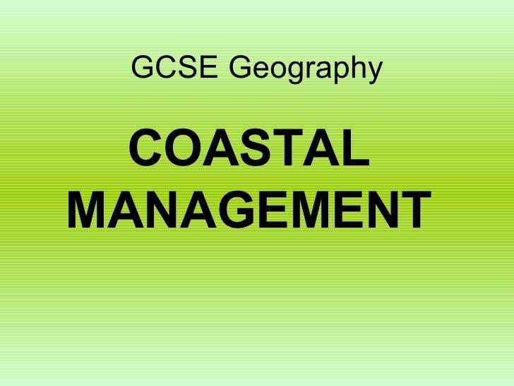 GCSE Geography COASTAL MANAGEMENT