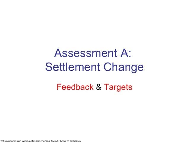 Assessment A:Settlement Change Feedback & Targets