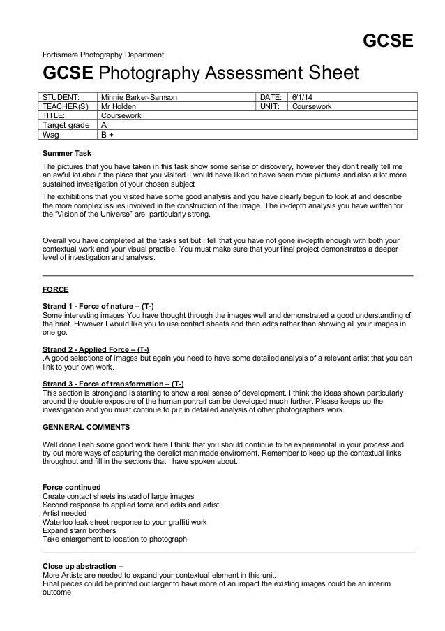 GCSE Fortismere Photography Department  GCSE Photography Assessment Sheet STUDENT: TEACHER(S): TITLE:  Minnie Barker-Samso...