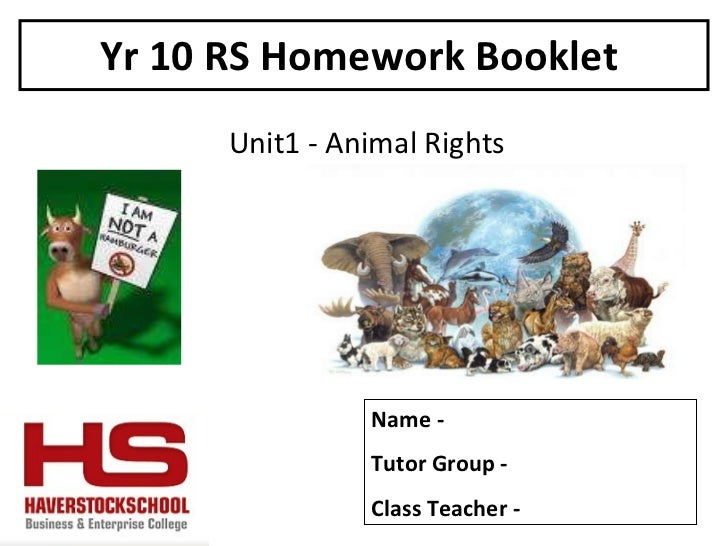 Yr 10 RS Homework Booklet  Unit1 - Animal Rights Name -  Tutor Group -  Class Teacher -